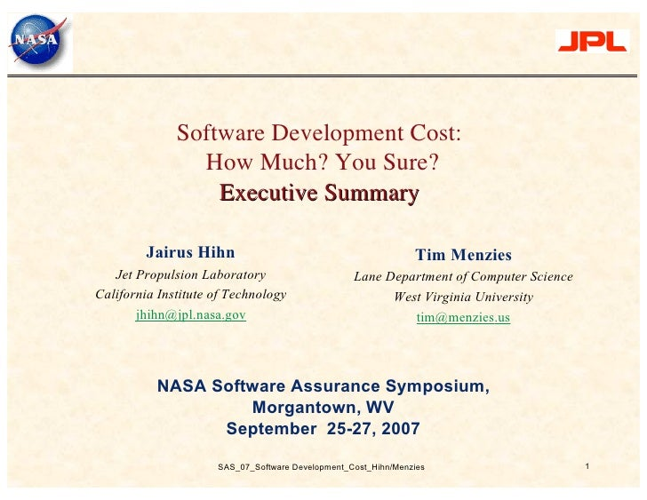 Software Development Cost:                 How Much? You Sure?                   Executive Summary           Jairus Hihn  ...