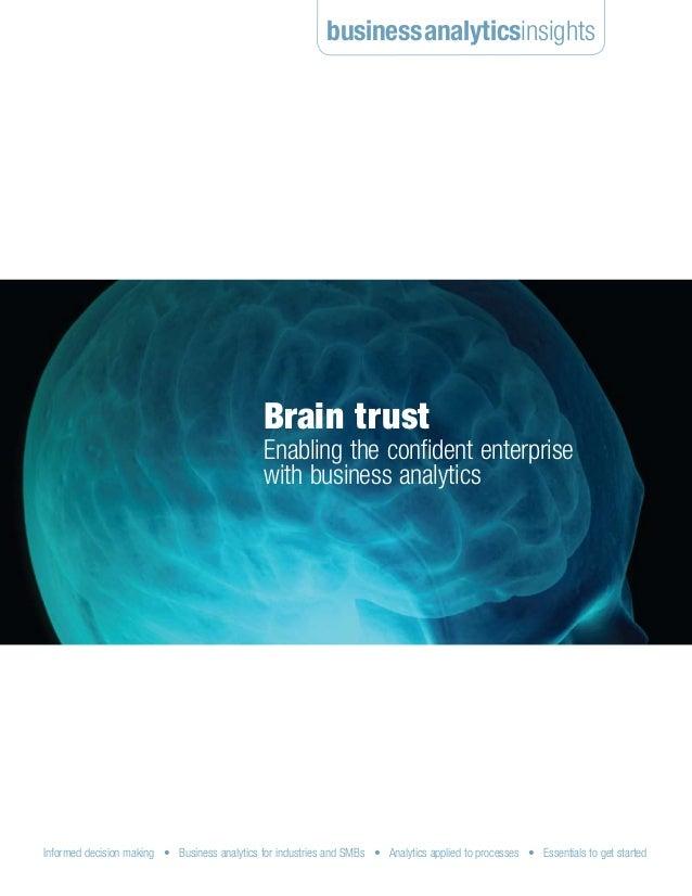businessanalyticsinsights  Brain trust  Enabling the confident enterprise with business analytics  Informed decision makin...