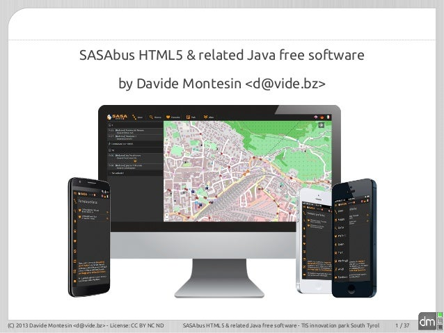 SASAbus HTML5 & related Java free software by Davide Montesin <d@vide.bz>  (C) 2013 Davide Montesin <d@vide.bz> - License:...