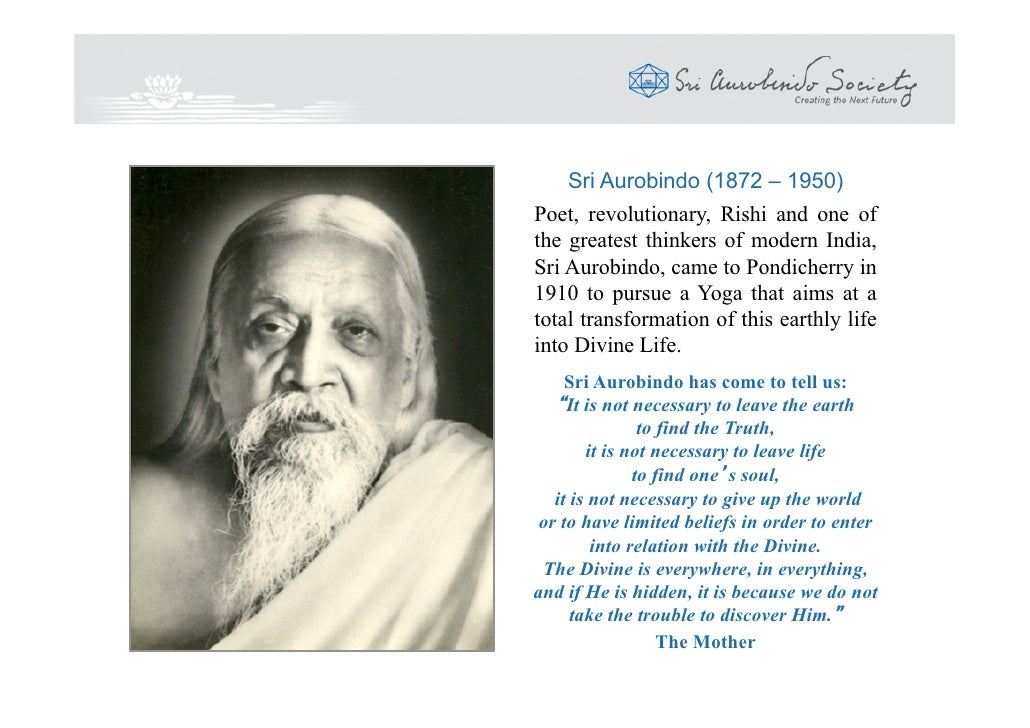 aurobindo thought the paraclete This is the website of sri aurobindo ashram, a community in pondicherry, south india.