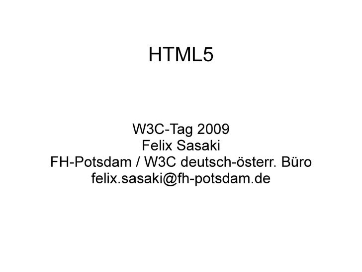 HTML5 - presentation at W3C-Tag 2009