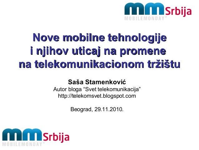 Nove mobilne tehnologijeNove mobilne tehnologije i njihov uticaj na promenei njihov uticaj na promene na telekomunikaciono...