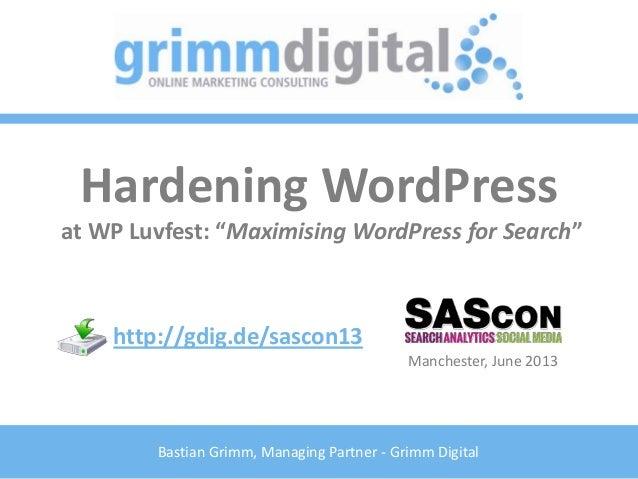 "Bastian Grimm, Managing Partner - Grimm DigitalHardening WordPressat WP Luvfest: ""Maximising WordPr"