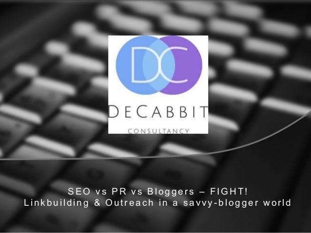 SAScon 2014  - SEO vs PR vs Bloggers - Fight - Judith Lewis