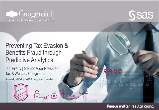Preventing Tax Evasion & Benefits Fraud through Predictive Analytics Ian Pretty | Senior Vice President, Tax & Welfare, Ca...