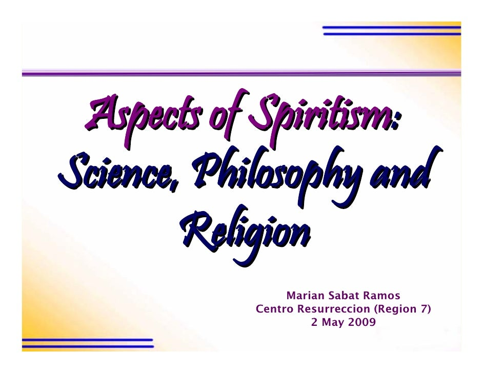 Aspects of Spiritism: Science, Philosophy and Religion