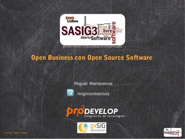 3-4 nov. 2010. Lisboa Open Business con Open Source Software Miguel Montesinos migmontesinos