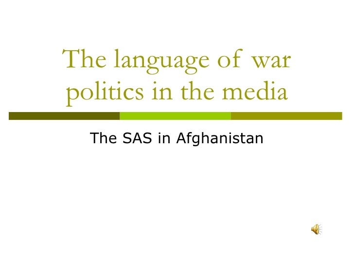 The language of war politics in the media The SAS in Afghanistan