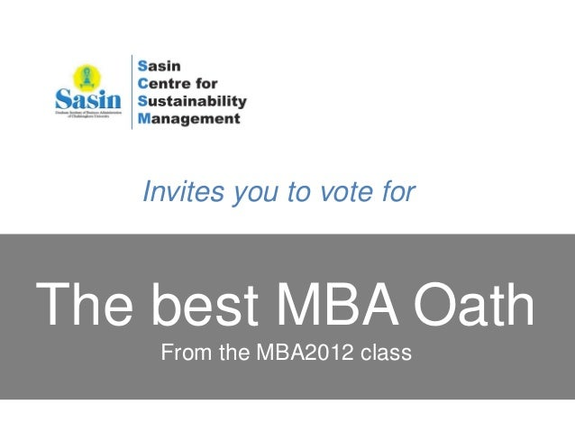 Invites you to vote forThe best MBA Oath    From the MBA2012 class
