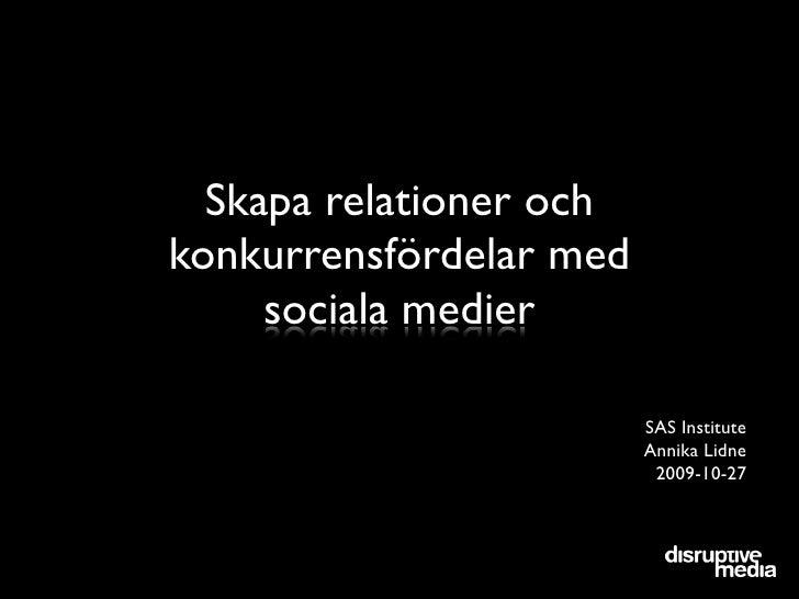 Skapa relationer och konkurrensfördelar med      sociala medier                           SAS Institute                   ...