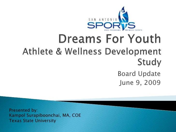 Board Update                                   June 9, 2009    Presented by: Kampol Surapiboonchai, MA, COE Texas State Un...