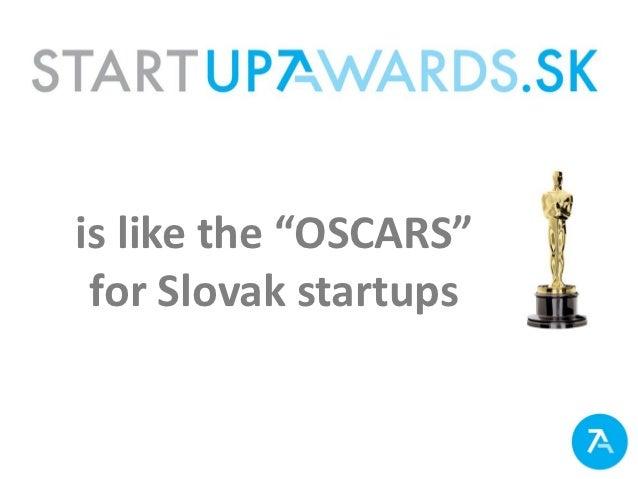 "is like the ""OSCARS"" for Slovak startups"