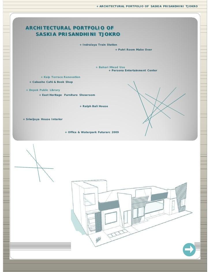 + ARCHITECTURAL PORTFOLIO OF SASKIA PRISANDHINI TJOKRO      ARCHITECTURAL PORTFOLIO OF  ARCHITECTURAL     SASKIA PRISANDHI...