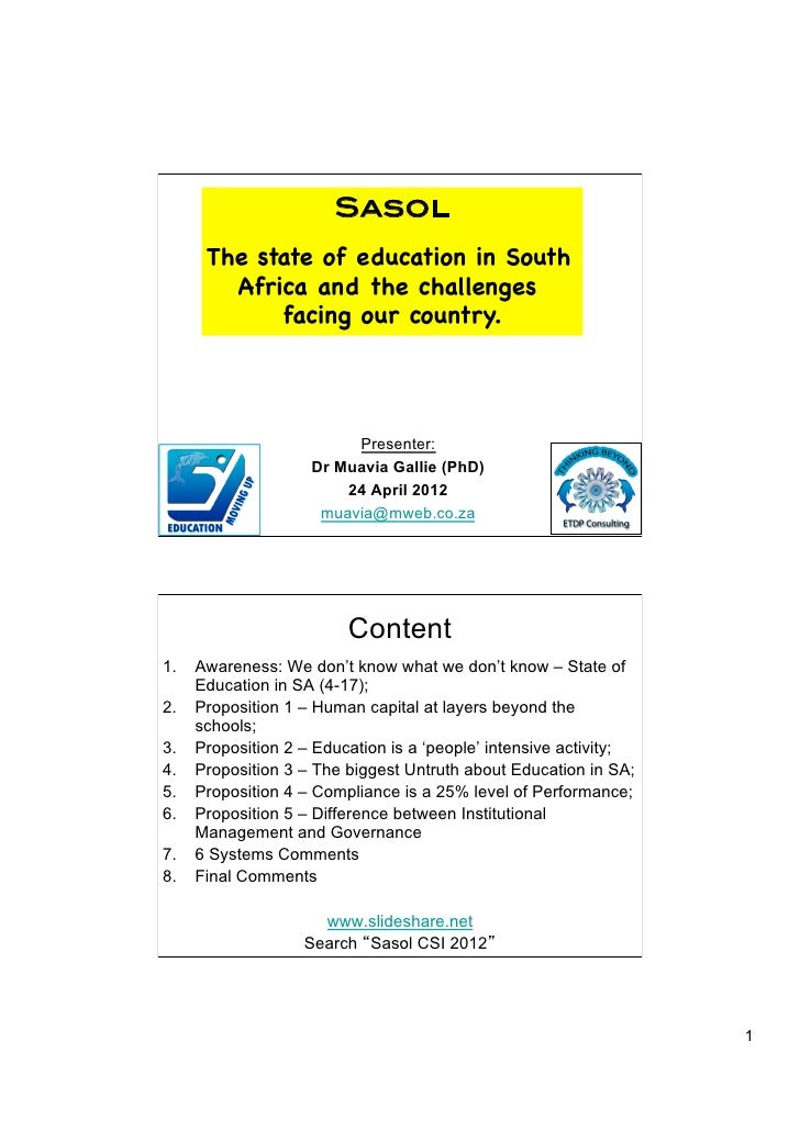 Sasol!     The state of education in South       Africa and the challenges           facing our country.                  ...