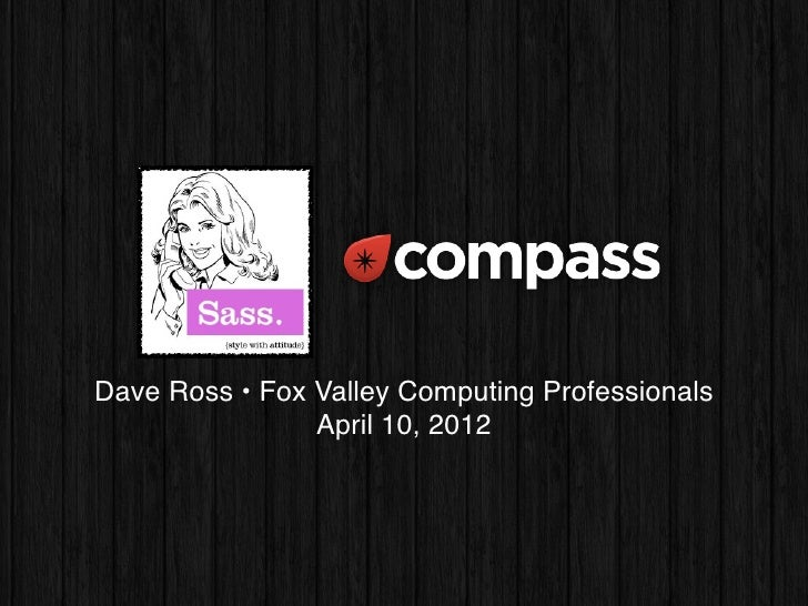 Dave Ross • Fox Valley Computing Professionals                April 10, 2012