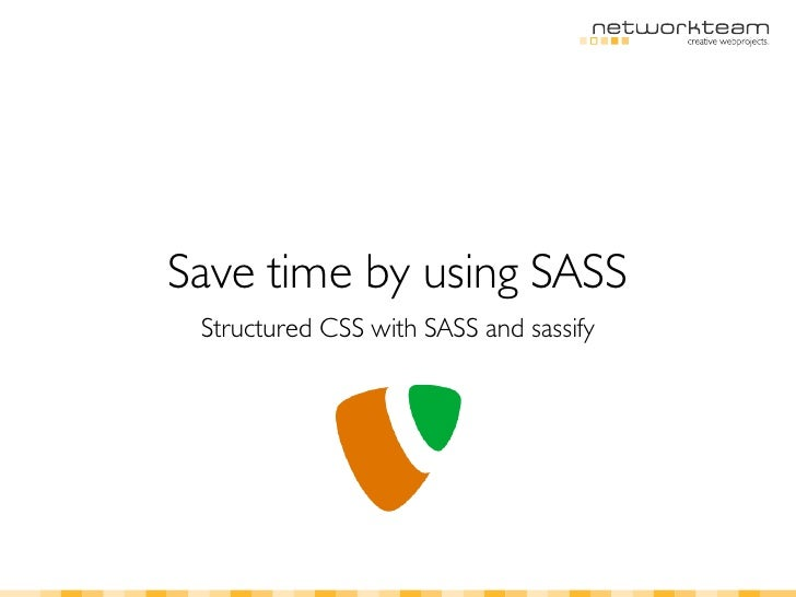 Save time by using SASS Structured CSS with SASS and sassify