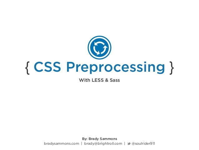 CSS preprocessing - Sass vs Less by Brady Sammons