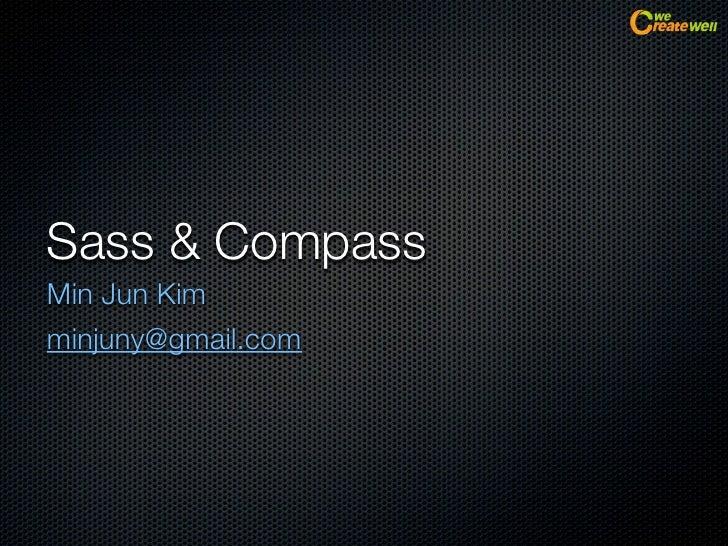 Sass & CompassMin Jun Kimminjuny@gmail.com