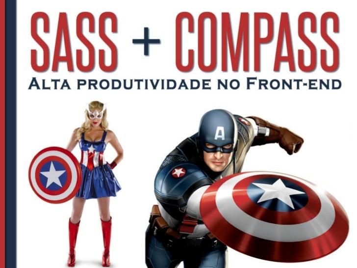 SASS + COMPASS - Alta Produtividade no Front-end