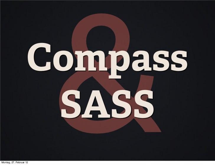 SASSMontag, 27. Februar 12                         &                    Compass