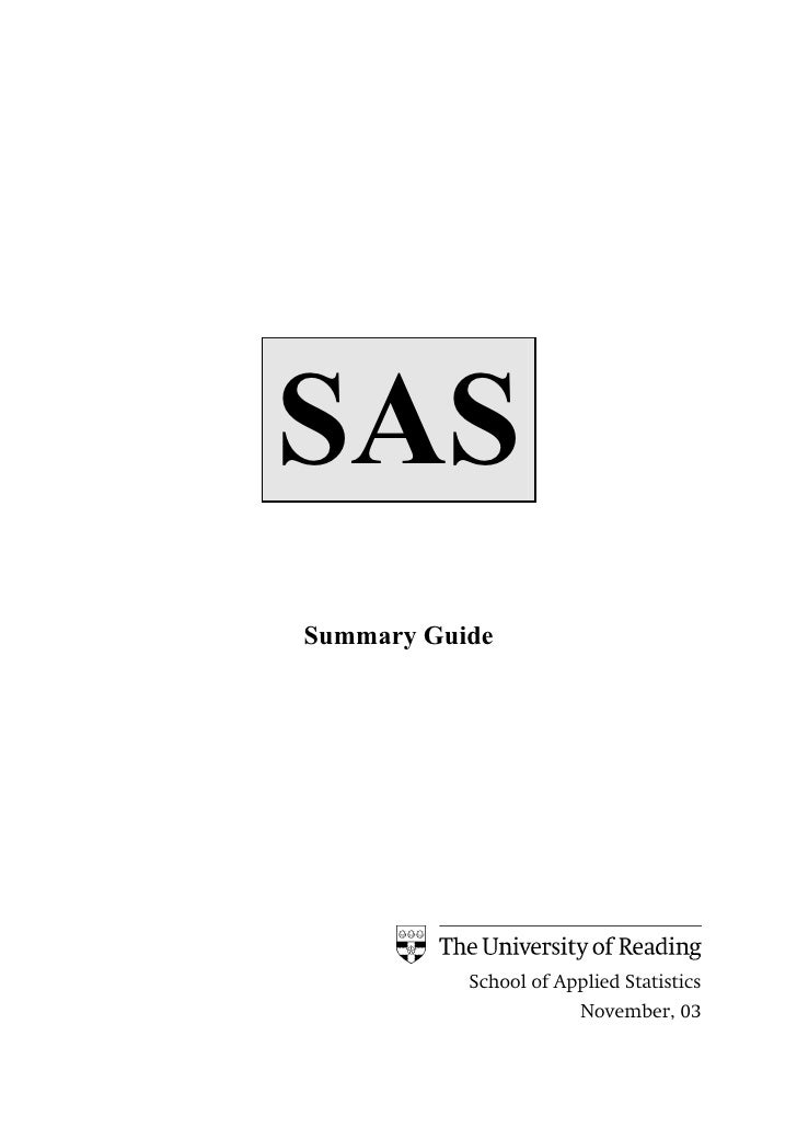 SASSummary Guide           School of Applied Statistics                        November, 03
