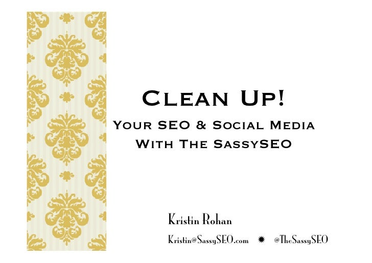 Clean Up! Your SEO & Social Media  With The SassySEO Kristin Rohan