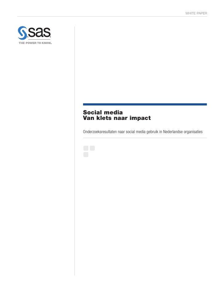 WHITE PAPERSocial mediaVan klets naar impactOnderzoeksresultaten naar social media gebruik in Nederlandse organisaties