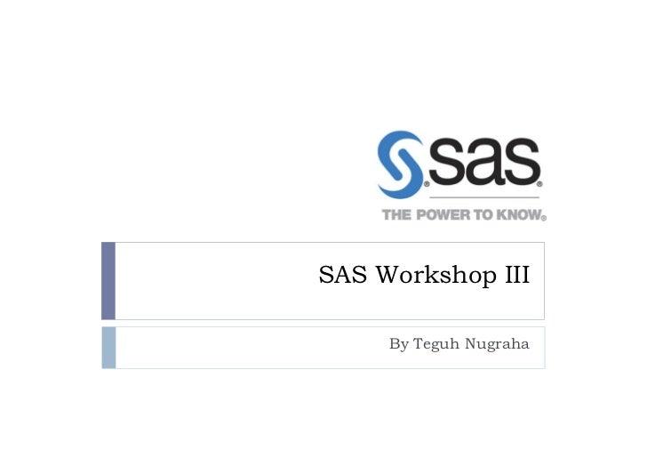 SAS Workshop III