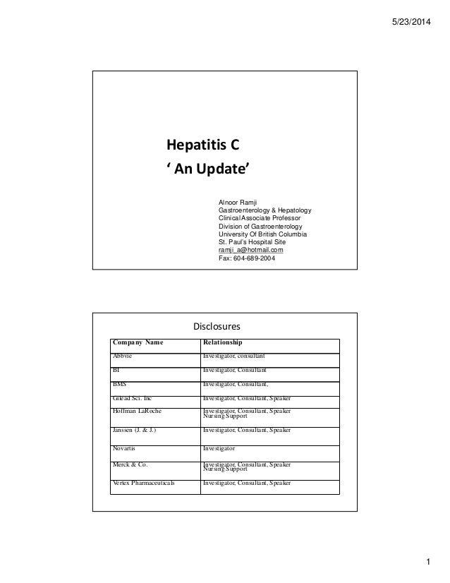 5/23/2014 1 Hepatitis C ' An Update' Alnoor Ramji Gastroenterology & Hepatology Clinical Associate Professor Division of G...