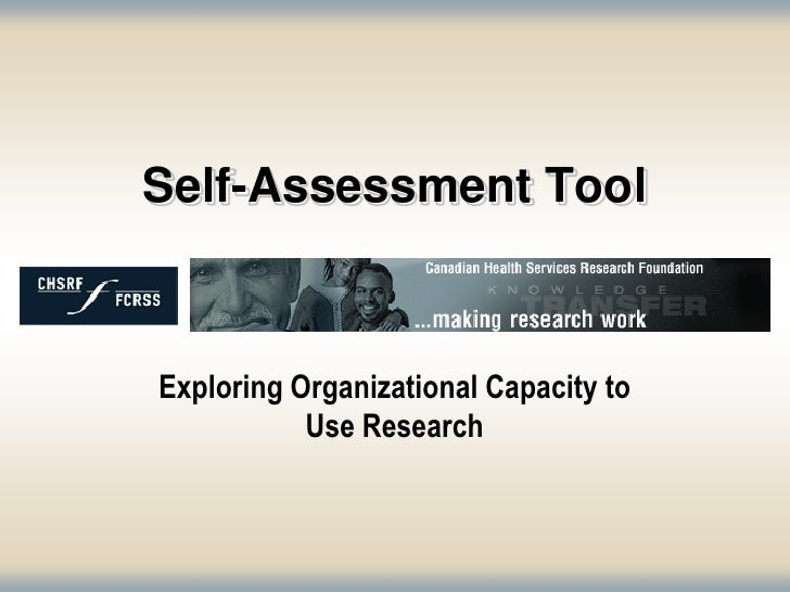 Self-Assessment Tool    Exploring Organizational Capacity to            Use Research