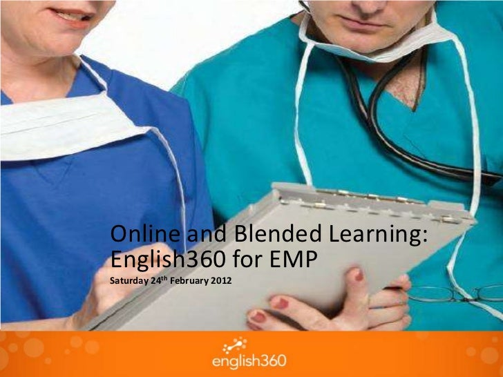 Online and Blended Learning:English360 for EMPSaturday 24th February 2012