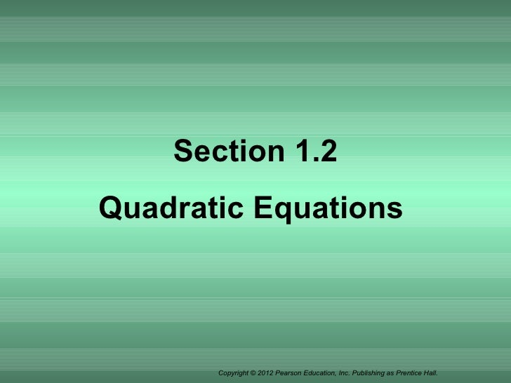 Section 1.2 Quadratic Equations