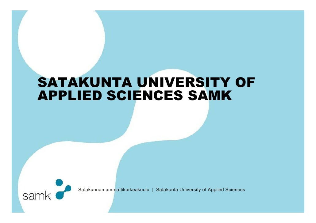 SATAKUNTA UNIVERSITY OF APPLIED SCIENCES SAMK         Satakunnan ammattikorkeakoulu | Satakunta University of Applied Scie...