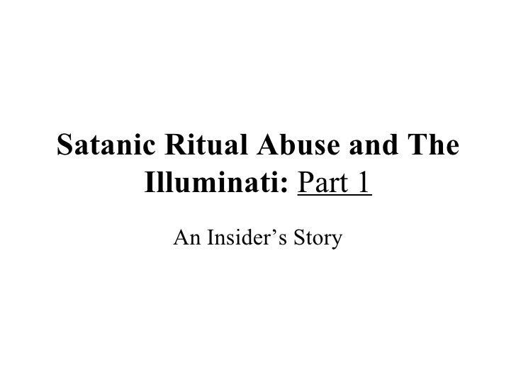 Satanic Ritual Abuse And The Illuminati Part 1
