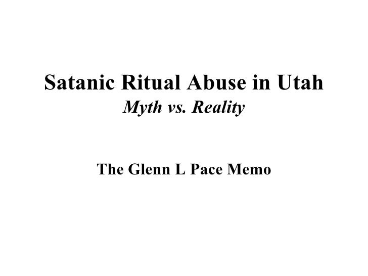 Satanic Ritual Abuse in Utah Myth vs. Reality The Glenn L Pace Memo