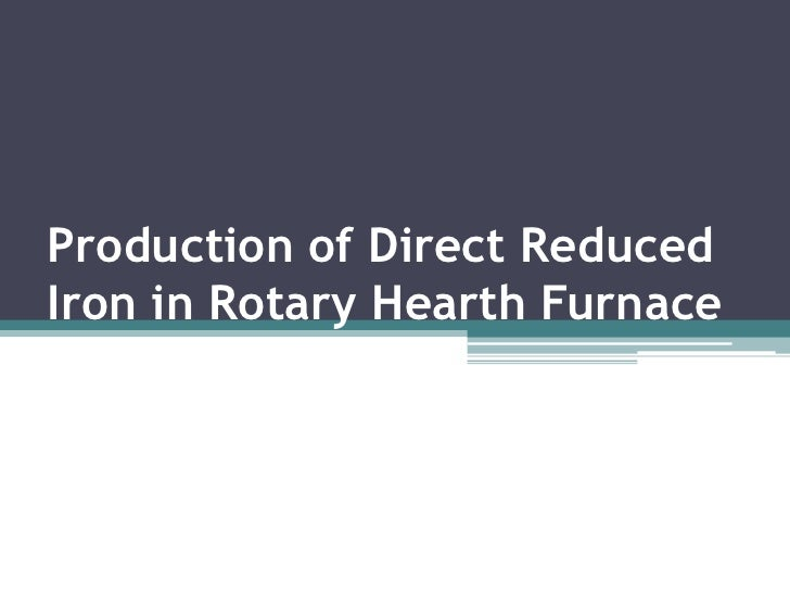 Production of Direct Reduced Iron in Rotary Hearth Furnace