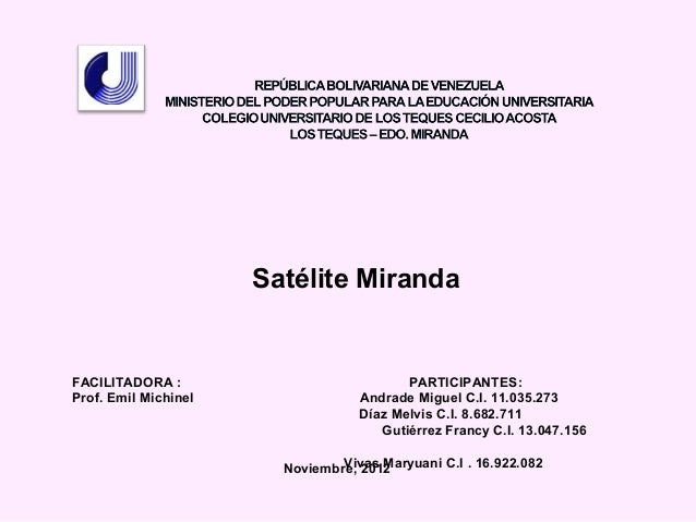 Satélite MirandaFACILITADORA :                            PARTICIPANTES:Prof. Emil Michinel                Andrade Miguel ...