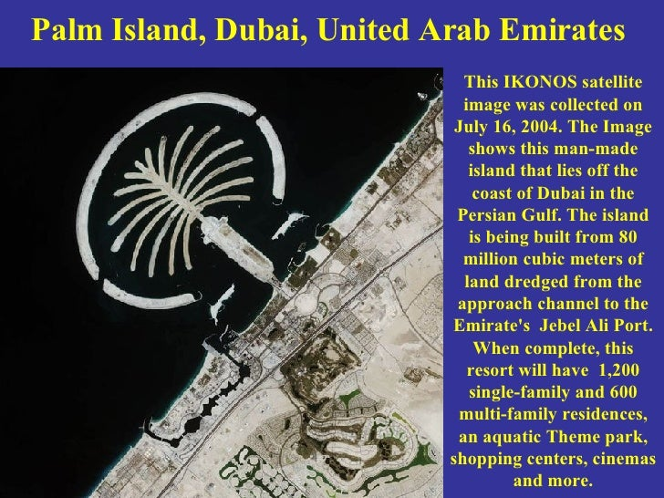 Palm Island, Dubai, United Arab Emirates  This IKONOS satellite image was collected on July 16, 2004. The Image shows this...