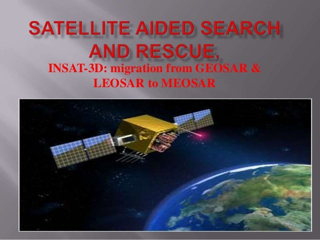 Satellite aided search and rescue,