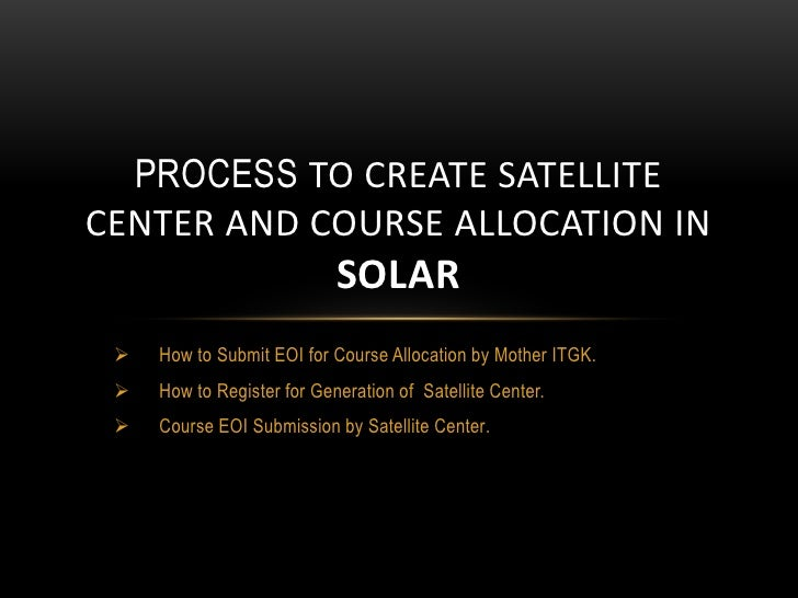 PROCESS TO CREATE SATELLITECENTER AND COURSE ALLOCATION IN                            SOLAR    How to Submit EOI for Cour...