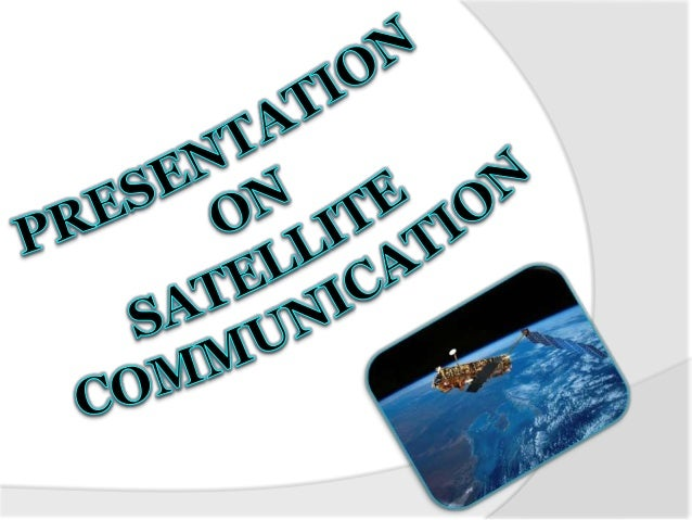    What is satellite?   What is satellite communication?   Satellite Architecture.   Elements for satellite communicat...