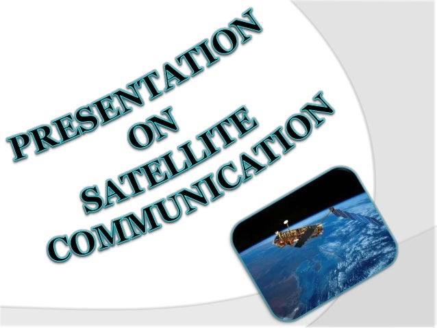 Satellitecommunicationonslideshare 130404104521-phpapp01 (1)