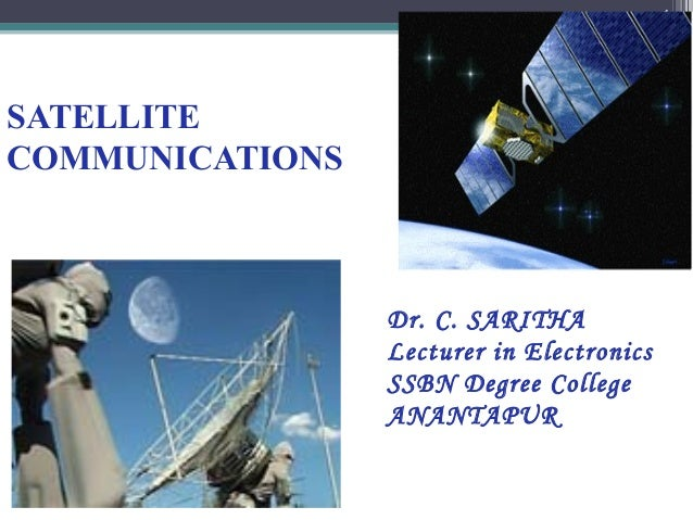 1                   Satellite Communications   Jan 5, 2013SATELLITECOMMUNICATIONS                 Dr. C. SARITHA          ...