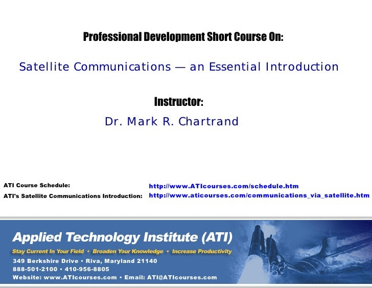 Professional Development Short Course On:      Satellite Communications — an Essential Introduction                       ...