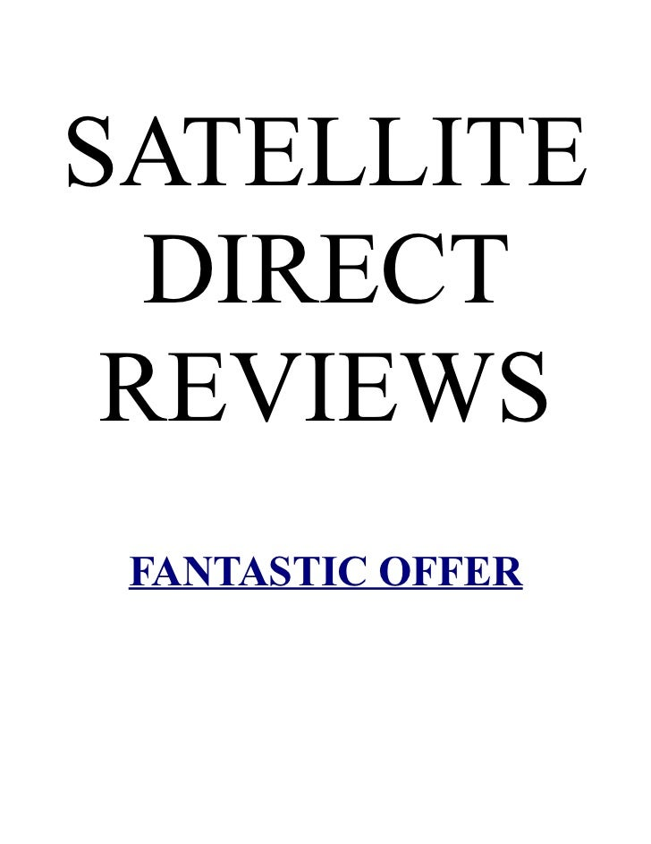 SATELLITE  DIRECT REVIEWS FANTASTIC OFFER