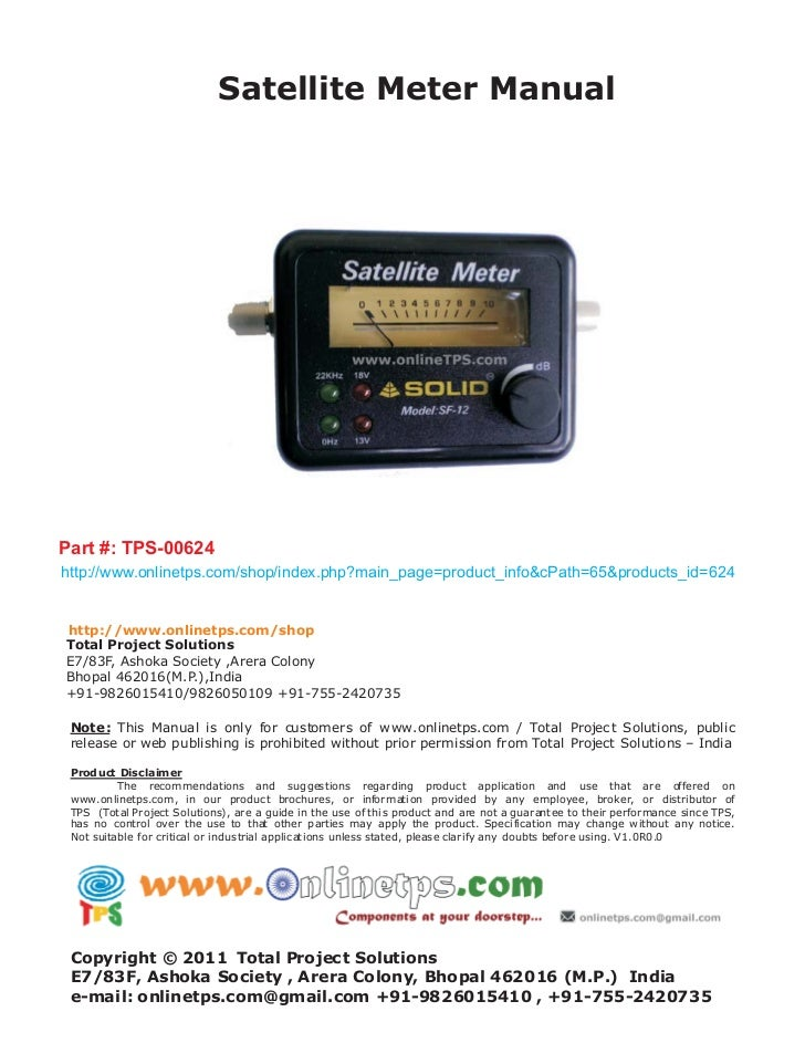 Satellite Meter ManualPart #: TPS-00624http://www.onlinetps.com/shop/index.php?main_page=product_info&cPath=65&products_id...