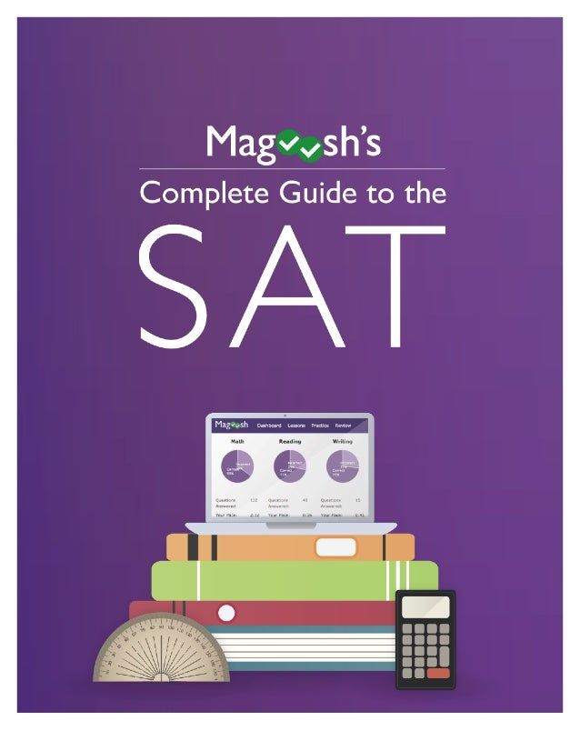 1 Suggestions for this eBook? Leave us a comment here: http://magoosh.com/sat/sat-ebook http://sat.magoosh.com/ Table of C...
