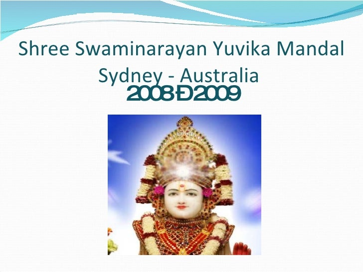 Shree Swaminarayan Yuvika Mandal Sydney - Australia  2008 – 2009