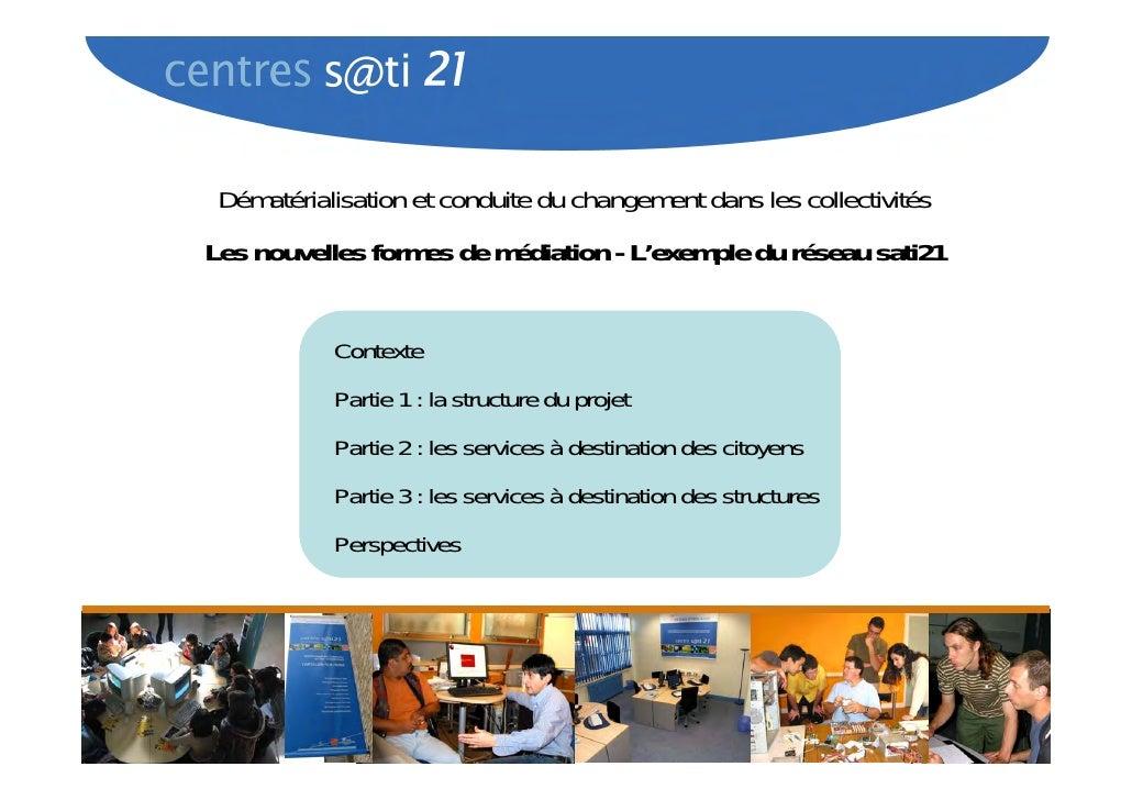 Dématérialisation et conduite du changement dans les collectivités Les nouvelles formes de médiation - L'exemple du réseau...