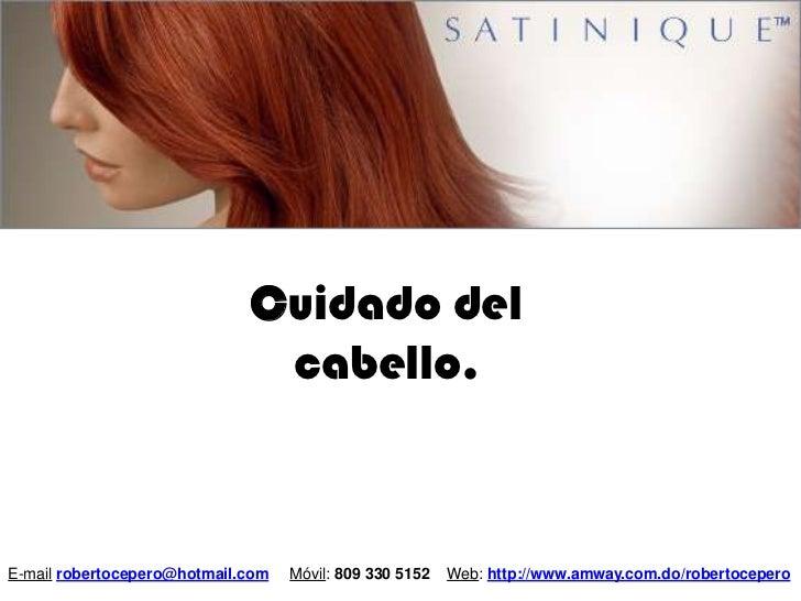 Cuidado del                              cabello.E-mail robertocepero@hotmail.com   Móvil: 809 330 5152   Web: http://www....